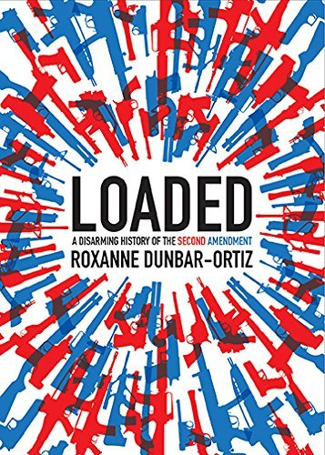 Loaded A Disarming History of the Second Amendment (City Lights Open Media)