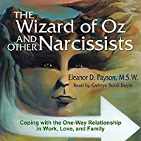 The Wizard of Oz and Other Narcissists: Coping with the One