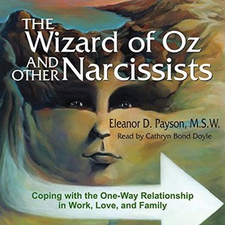 The Wizard of Oz and Other Narcissists: Coping with the One-Way