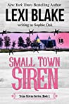 Small Town Siren by Sophie Oak
