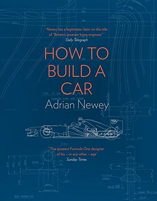 Cover of How to Build a Car: The Autobiography of the World's Greatest Formula 1 Designer – by Adrian Newey