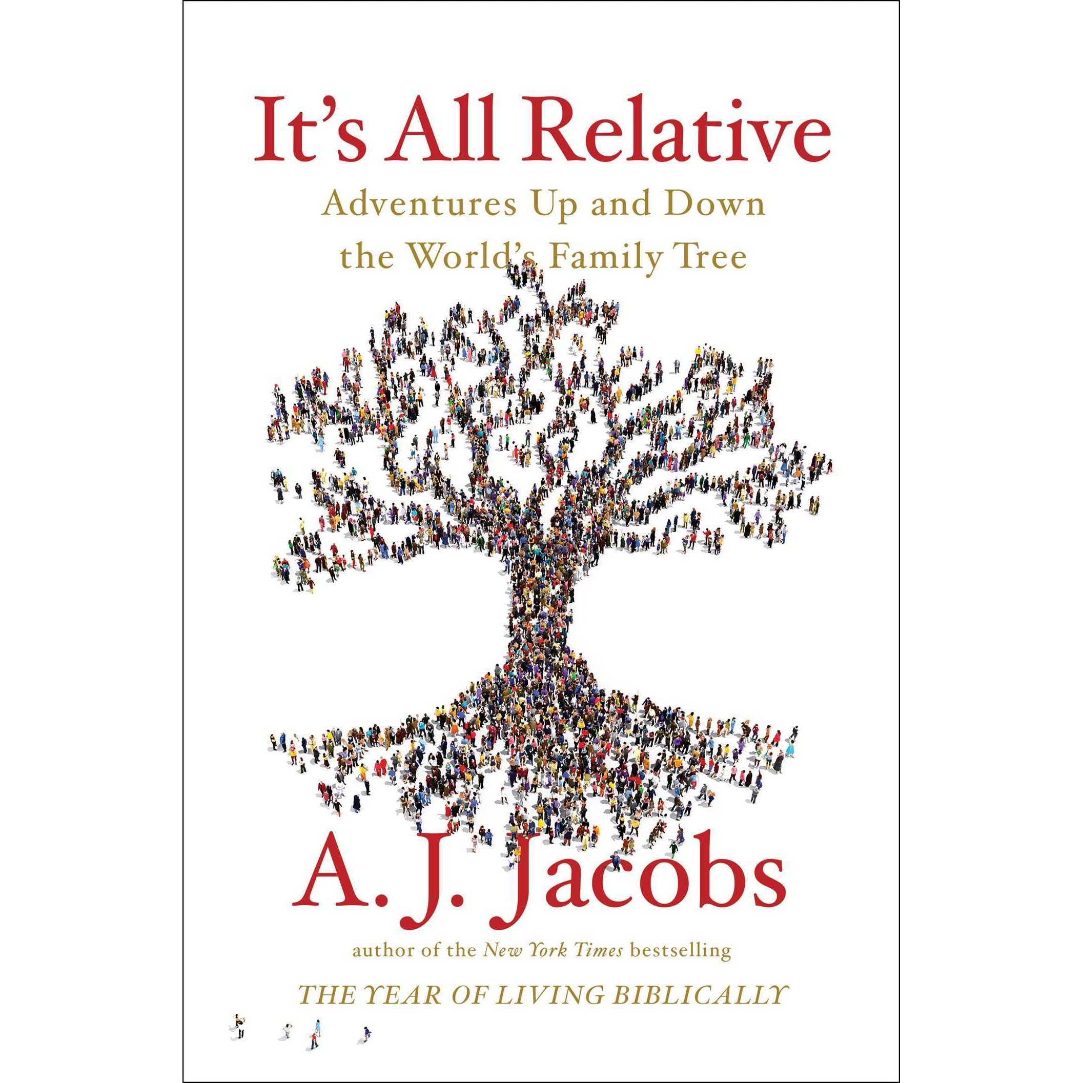 it s all relative adventures up and down the world s family tree by