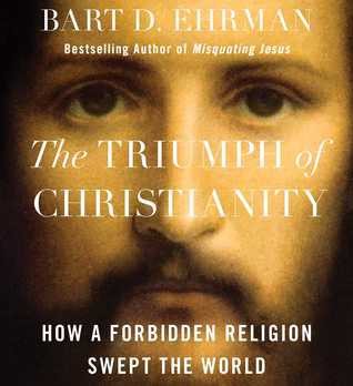 The Triumph of Christianity (2017) - Bart Ehrman