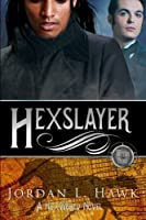 Hexslayer (Hexworld #3)