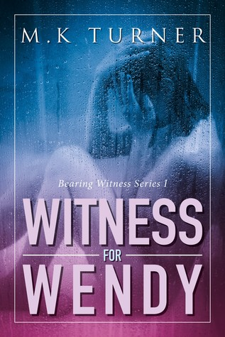 Witness for Wendy (Bearing Witness #1)