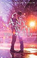 Any Way You Slice It (The Vernon High Chronicles Book 1)