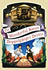 The Wonderful Baron Doppelgänger Device (The Bizarre Baron Inventions, #3)