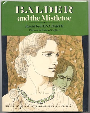 Balder And The Mistletoe: A Story For The Winter Holidays