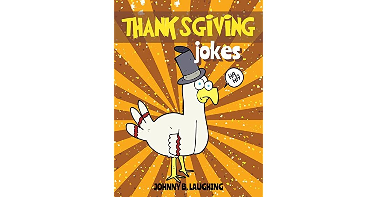 Jennifer Rockwall Tx S Review Of Thanksgiving Jokes Funny Thanksgiving Jokes And Riddles For Kids