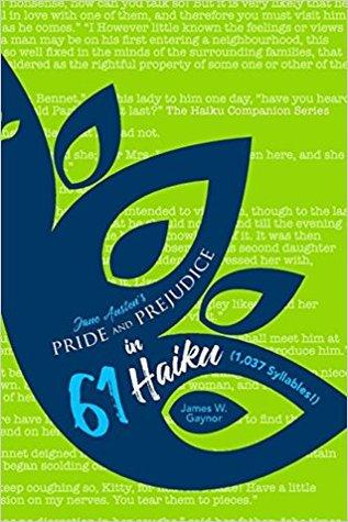 Jane Austen's Pride and Prejudice in 61 Haiku