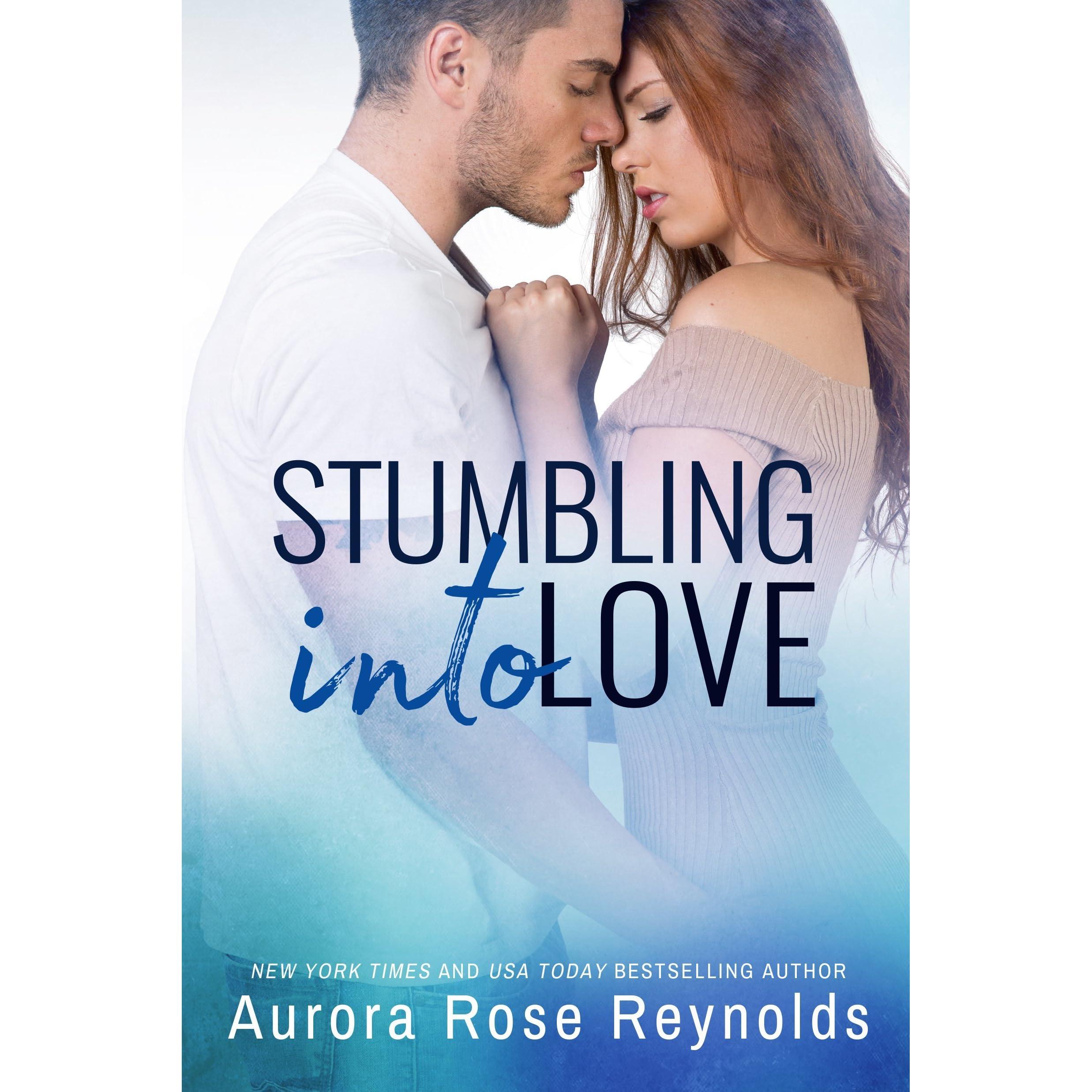 Stumbling into Love (Fluke My Life, #2) by Aurora Rose Reynolds