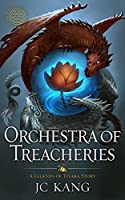 Orchestra of Treacheries: A Legend of Tivara Story (The Dragon Songs Saga Book 2)