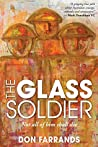 The Glass Soldier by Don Farrands