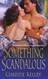 Something Scandalous (The Spinster Club, #3)