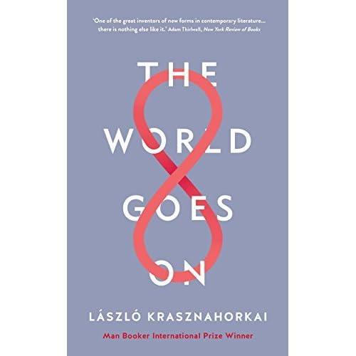 The World Goes On by László Krasznahorkai