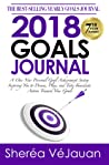2018 Goals Journal: A One-Year Personal Goal Achievement System Inspiring You to Dream, Plan, and Take Immediate Action Toward Your Goals