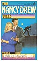 Danger for Hire (Nancy Drew Files)