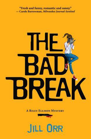 The Bad Break (A Riley Ellison Mystery #2)
