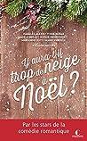 Y aura-t-il trop de neige à Noël ?: Par les stars de la comédie romantique (POCHE)