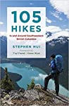 105 Hikes In and Around Southwestern British Columbia by Stephen Hui
