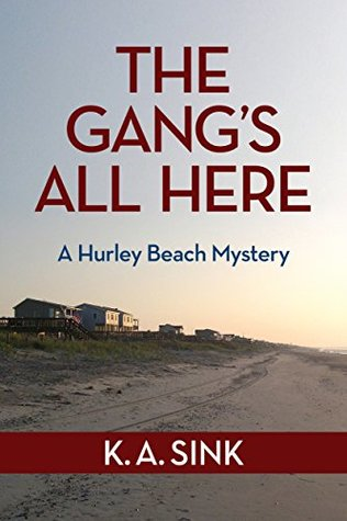 The Gang's All Here: A Hurley Beach Mystery