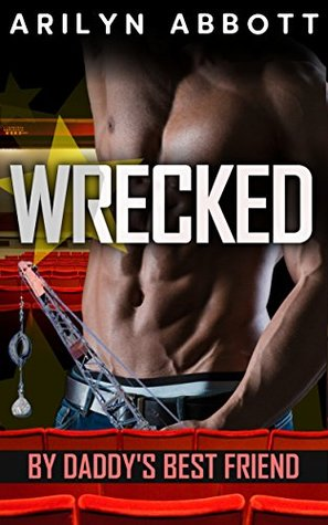 Wrecked by Daddy's Best Friend: An older man / younger woman first-time erotic short story