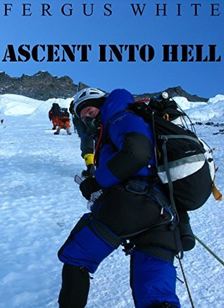 Ascent Into Hell by Fergus White