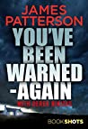 You've Been Warned - Again by James Patterson