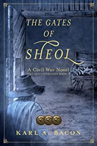 The Gates of Sheol: A Civil War Novel (The Shiloh Trilogy Book 3)