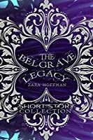 The Belgrave Legacy: Short Story Collection