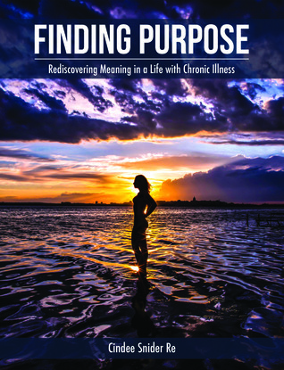 Finding Purpose: Rediscovering Meaning in a Life with Chronic Illness (Thrive, #2)