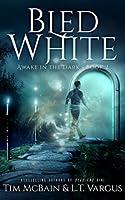 Bled White (Awake in the Dark, #2)