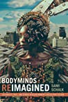 Bodyminds Reimagined: (Dis)ability, Race, and Gender in Black Women's Speculative Fiction