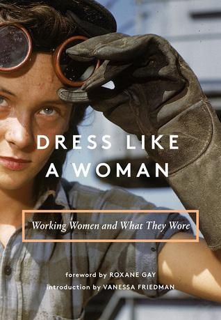 Dress Like a Woman by Vanessa Friedman