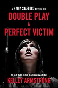 Double Play / Perfect Victim (Nadia Stafford, #3.5 & #3.6)
