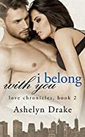 I Belong With You (Love Chronicles Book 2)