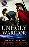 Unholy Warrior (Unholy Inc Book 3)