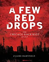 A Few Red Drops: The Chicago Race Riot of 1919