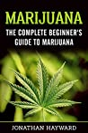 Weed: The Complete Beginner's Guide to Growing Marijuana