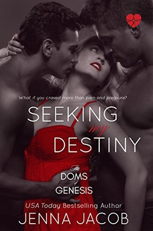 Seeking My Destiny by Jenna Jacob