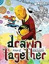 Drawn Together by Minh Lê