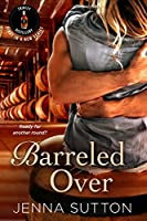 Barreled Over (Trinity Distillery, #1)
