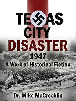 Texas City Disaster 1947: A Work of Historical Fiction