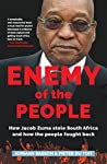 Enemy of the People: How Jacob Zuma stole South Africa and how the people fought back