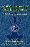 Wisdom from the Deep Living Blog: A Deep Living Companion Book