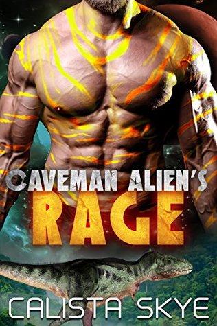 Caveman Alien's Rage by Calista Skye