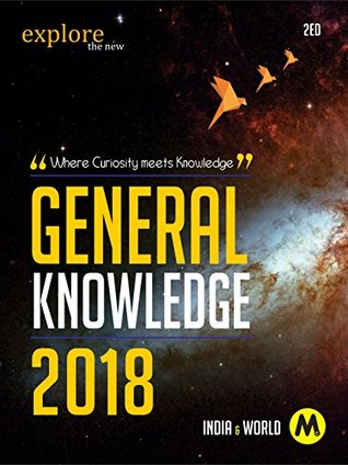 General Knowledge 2018 : INDIA & WORLD: : For all Competitive Exams