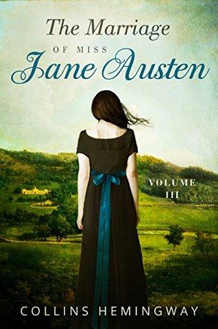 The Marriage of Miss Jane Austen: Volume III
