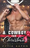 A Cowboy for Christmas by Celia Aaron