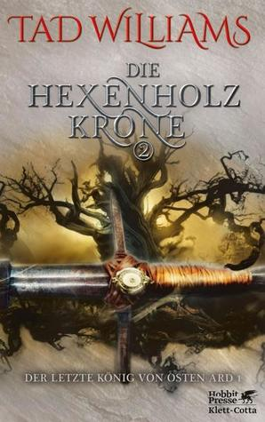 Die Hexenholzkrone 2 by Tad Williams